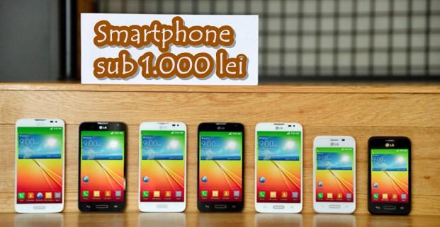 Smartphone sub 1000 lei